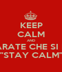 "KEEP CALM AND IMPARATE CHE SI DICE ""STAY CALM"" - Personalised Poster A1 size"