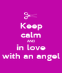 Keep calm AND in love with an angel - Personalised Poster A1 size