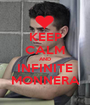 KEEP CALM AND INFINITE MONNERA - Personalised Poster A1 size