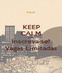 KEEP CALM AND Inscreva-se! Vagas Limitadas - Personalised Poster A1 size