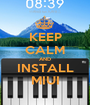 KEEP CALM AND INSTALL MIUI - Personalised Poster A1 size