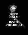 KEEP CALM AND INVITE 20C48C34 - Personalised Poster A1 size