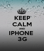 KEEP CALM AND IPHONE  3G - Personalised Poster A1 size