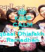 KEEP CALM AND Iqbaal Dhiafakhri Ramadhan - Personalised Poster A1 size