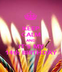 KEEP CALM AND IT'S MY 14th BIRTHDAY - Personalised Poster A1 size