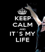KEEP CALM AND IT´S MY LIFE - Personalised Poster A1 size