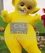KEEP CALM AND IT'S TIME TO  SAY GOODBYE - Personalised Poster A1 size