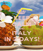 KEEP CALM AND ITALY IN 3 DAYS! - Personalised Poster A1 size