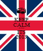 KEEP CALM AND ITS 2013 - Personalised Poster A1 size