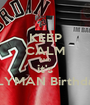 KEEP CALM AND it's FLYMAN Birthday - Personalised Poster A1 size