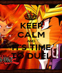 KEEP CALM AND IT'S TIME TO DUEL - Personalised Poster A1 size
