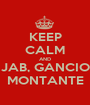 KEEP CALM AND JAB, GANCIO MONTANTE - Personalised Poster A1 size