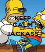 KEEP CALM AND JACKASS  - Personalised Poster A1 size