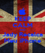 KEEP CALM AND Jady Recalca Meu iPhone - Personalised Poster A1 size