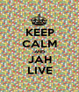 KEEP CALM AND JAH LIVE - Personalised Poster A1 size