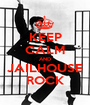 KEEP CALM AND JAILHOUSE ROCK - Personalised Poster A1 size