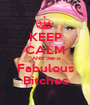 KEEP CALM  AND Jair is Fabulous Bitches - Personalised Poster A1 size