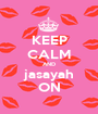 KEEP CALM AND jasayah ON - Personalised Poster A1 size