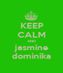 KEEP CALM AND jasmine dominika - Personalised Poster A1 size