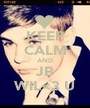 KEEP CALM AND JB WIL<3 U - Personalised Poster A1 size