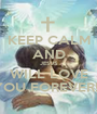 KEEP CALM AND JESUS WILL LOVE YOU FOREVER!!! - Personalised Poster A1 size