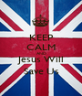 KEEP CALM AND Jesus Will Save Us - Personalised Poster A1 size