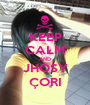 KEEP CALM AND JHOSY ÇORI - Personalised Poster A1 size