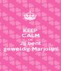 KEEP CALM AND Jij bent geweldig Marjolijn! - Personalised Poster A1 size