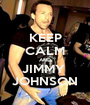 KEEP CALM AND JIMMY  JOHNSON - Personalised Poster A1 size