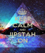 KEEP CALM AND JIPSTAH  ON - Personalised Poster A1 size