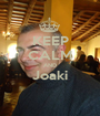 KEEP CALM AND Joaki  - Personalised Poster A1 size
