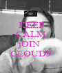 KEEP CALM AND jOIN  CLOUD9 - Personalised Poster A1 size