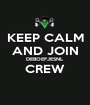 KEEP CALM AND JOIN DEBOEFJESNL CREW  - Personalised Poster A1 size