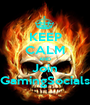 KEEP CALM AND Join GamingSocials - Personalised Poster A1 size