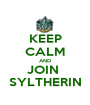 KEEP CALM AND JOIN  SYLTHERIN - Personalised Poster A1 size