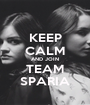 KEEP CALM AND JOIN TEAM SPARIA - Personalised Poster A1 size