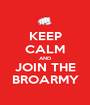 KEEP CALM AND JOIN THE BROARMY - Personalised Poster A1 size