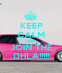 KEEP CALM AND JOIN THE DHLA!!!!! - Personalised Poster A1 size