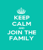 KEEP CALM AND JOIN THE FAMILY - Personalised Poster A1 size