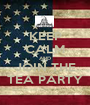 KEEP CALM AND JOIN THE TEA PARTY - Personalised Poster A1 size