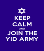 KEEP CALM AND JOIN THE YID ARMY - Personalised Poster A1 size