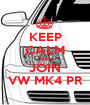 KEEP CALM AND JOIN VW MK4 PR - Personalised Poster A1 size
