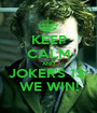 KEEP CALM AND JOKER'S 13' WE WIN! - Personalised Poster A1 size