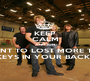 KEEP CALM AND JON I WANT TO LOST MORE THAN THE KEYS IN YOUR BACKSEAT - Personalised Poster A1 size