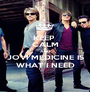 KEEP  CALM AND  JOVI MEDICINE IS WHAT I NEED - Personalised Poster A1 size