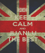KEEP CALM AND JUANLU THE BEST - Personalised Poster A1 size