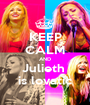 KEEP CALM AND Julieth  is lovatic - Personalised Poster A1 size