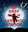 KEEP CALM AND JUMP INTO A BOOK - Personalised Poster A1 size