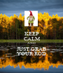 KEEP CALM AND JUST GRAB YOUR ROD - Personalised Poster A1 size