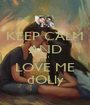 KEEP CALM AND JUST LOVE ME dOLly - Personalised Poster A1 size